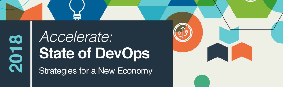 2018 Accelerate: State of DevOps Strategies for a New Economy