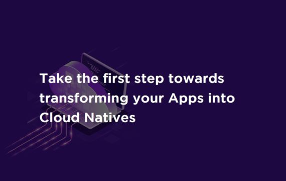 Take the first step towards transforming your Apps into Cloud Natives